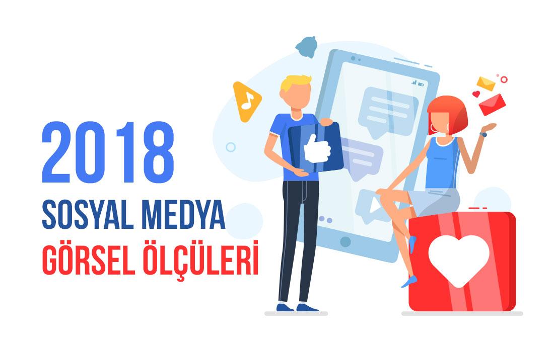 sosyal medya görsel boyutları 2018